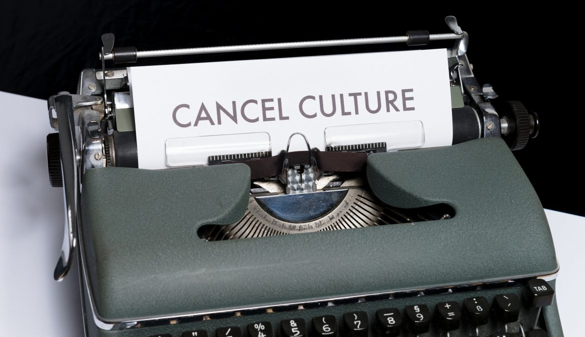 The Dangers of Cancel Culture